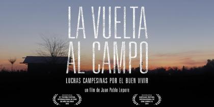 la-vuelta-campo-documental-sobre-luchas-campesinas-buen-vivir