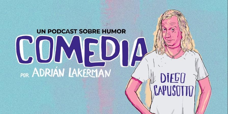 diego-capusotto-regreso-comedia-podcast-adrian-lakerman-