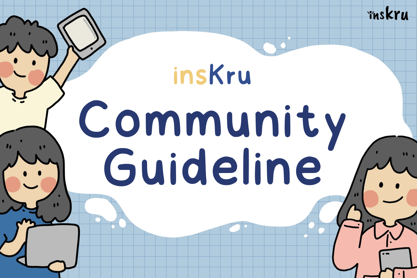ภาพประกอบไอเดีย 🤩 insKru Community Guidelines 🤩