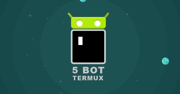 Thumbnail - 5 Bot Termux yang Harus Kamu Coba + Link Download