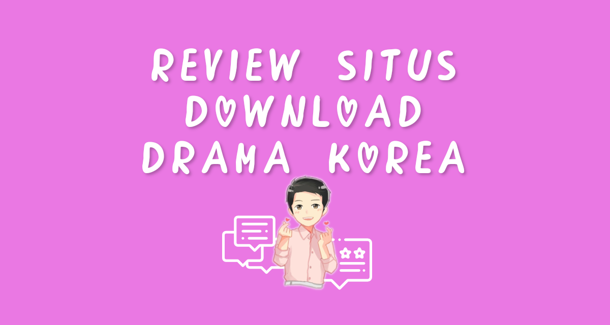 Thumbnail - Review Situs Download Drama Korea