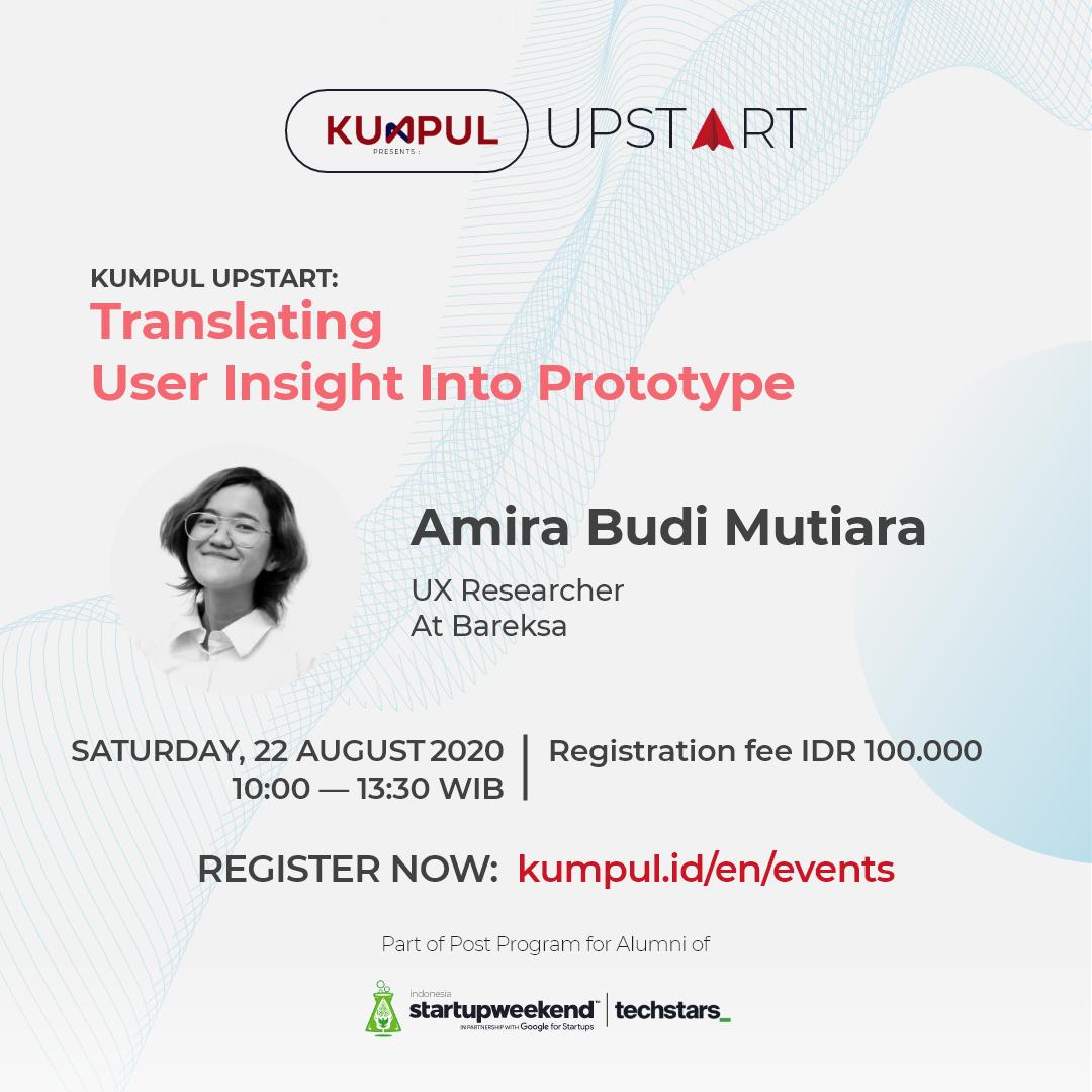 KUMPUL UPSTART: Translating User Insight Into Prototype