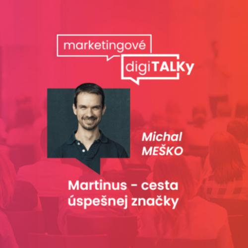 Martinus - Cesta úspešnej značky (Marketingové digiTALKy)