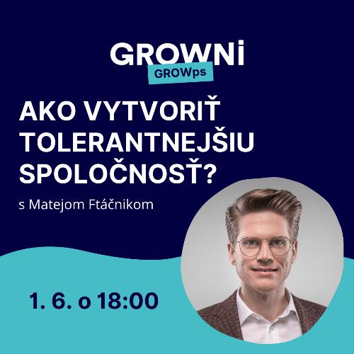 GROWps: Ako vytvoriť tolerantnejšiu spoločnosť? s Matejom Ftáčnikom
