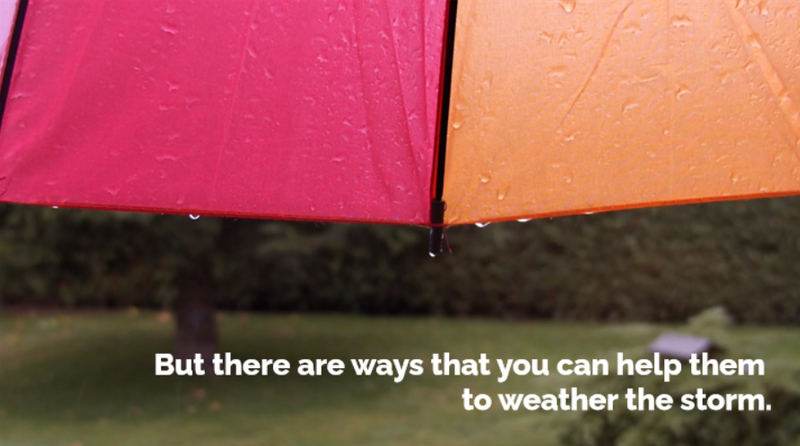 Under an umbrella while it's raining with text: But there are ways that you can help them weather the storm.