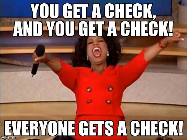 Oprah meme: Everyone gets a check!