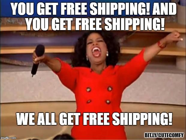 """Oprah announcing excitedly. Overlay text reads: """"You get free shipping! and you get free shipping ! We all get free shipping"""""""