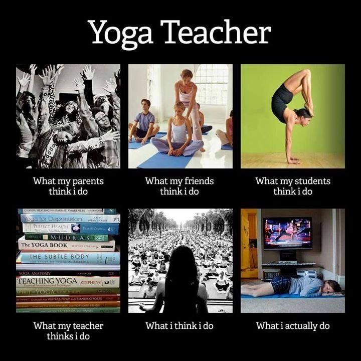 What I think I do meme for yoga teacher.
