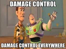 Woody and Buzz Lightyear : Caption : 'damage control, damage control everywhere'