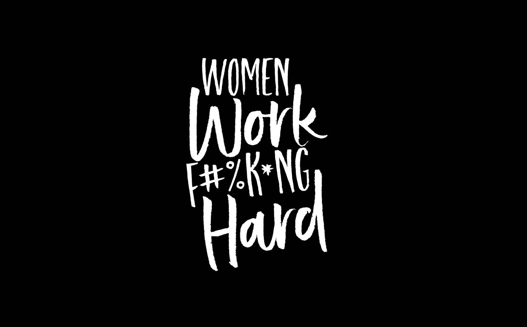 Women Work Fucking Hard