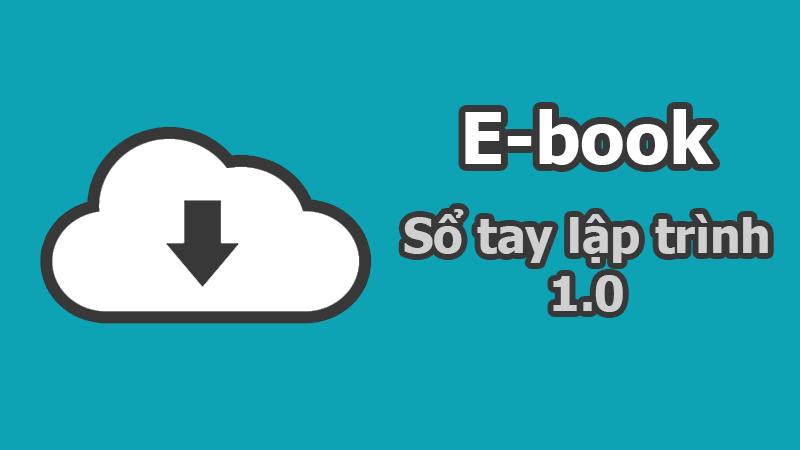 Chia sẻ E-book Sổ tay lập trình 1.0 - Download