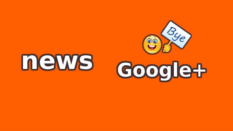 Mạng xã hội Google+ sắp đóng cửa