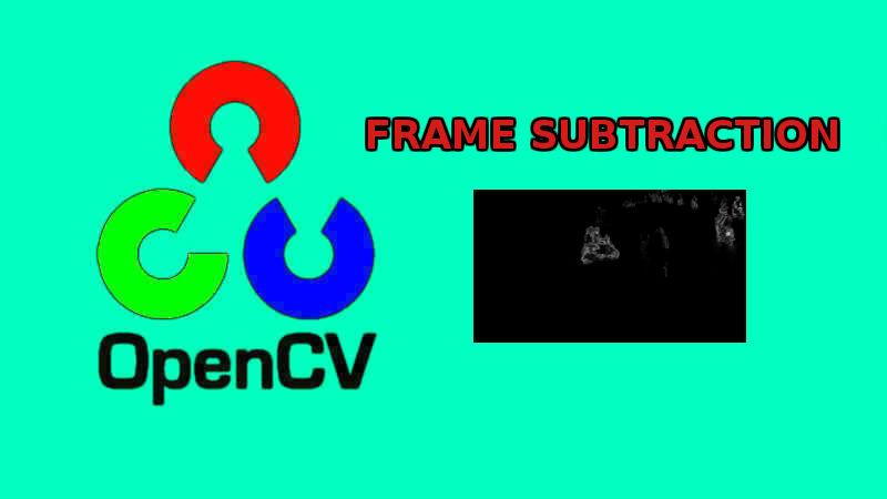 Frame Subtraction để phát hiện chuyển động trong video