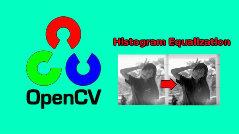 Xử lý ảnh - OpenCV cân bằng sáng (histogram equalization)