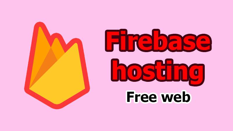 Host trang web trên cloud miễn phí bằng cách dùng Firebase