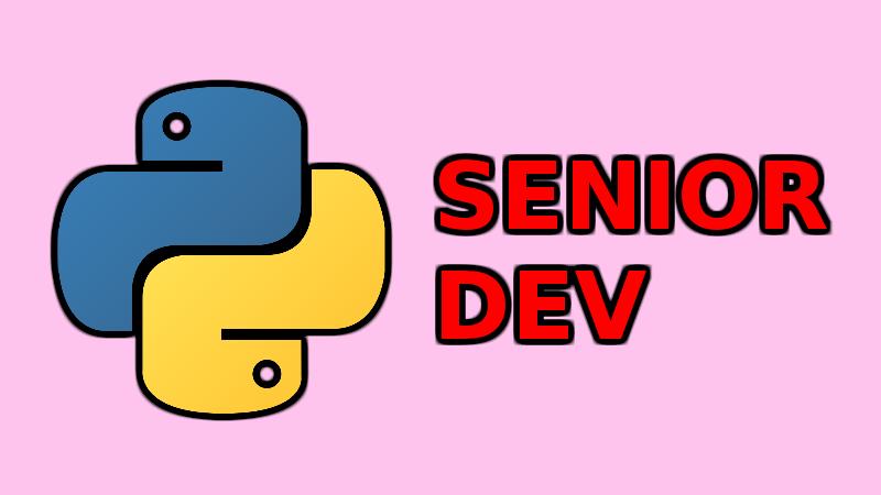 Python nâng cao - khác biệt giữa junior dev và senior dev