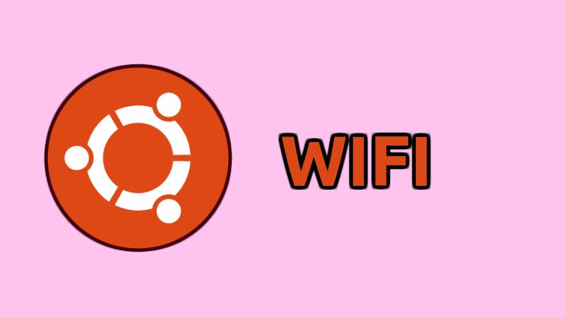 Hướng dẫn sửa lỗi wifi Ubuntu