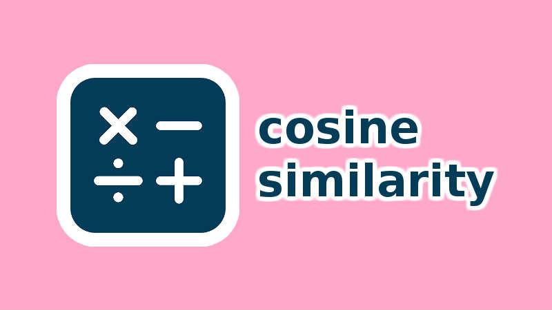 Đo góc của hai vector. Ứng dụng: Đo độ tương tự của 2 vector - cosine similarity