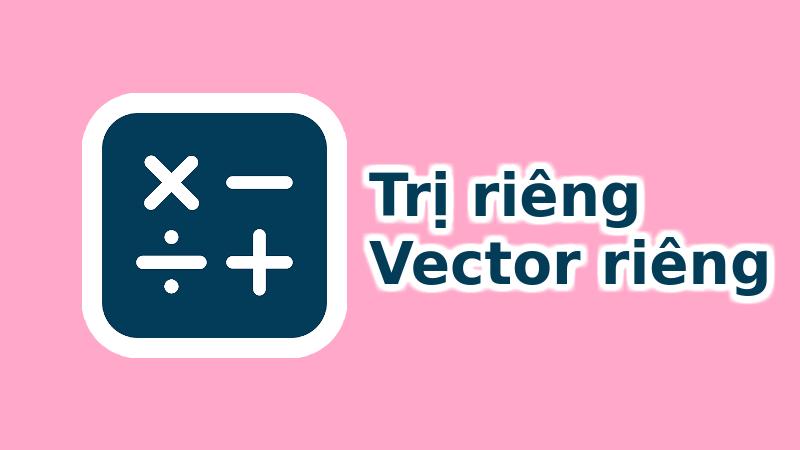 Trị riêng và vector riêng của ma trận