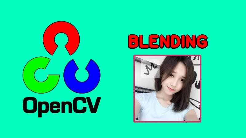 Pha trộn ảnh trong OpenCV (blending)