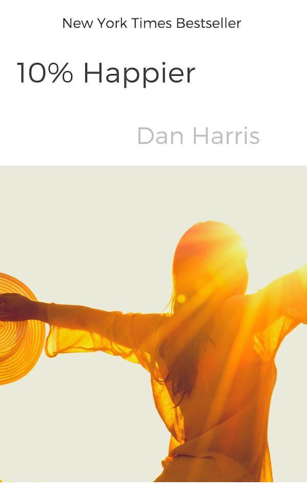 book summary - 10% Happier by Dan Harris