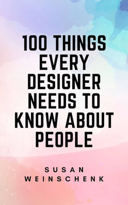 book summary - 100 Things Every Designer Needs to Know About People by Susan Weinschenk