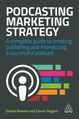 book summary - Podcasting Marketing Strategy by Daniel Rowles