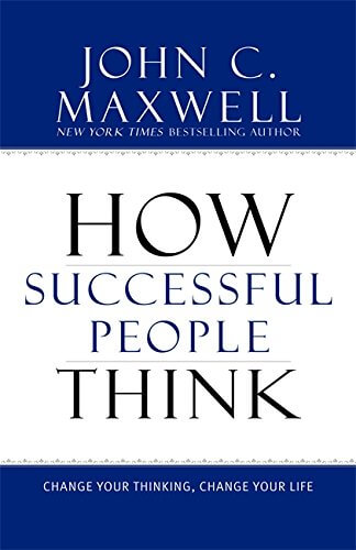 book summary - How Successful People Think by John C. Maxwell