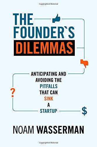 book summary - The Founder's Dilemmas by Noam Wasserman