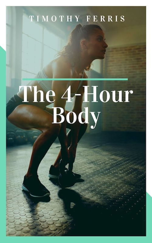 book summary - The 4 Hour Body by Tim Ferriss
