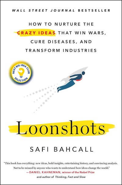book summary - Loonshots by Safi Bahcall
