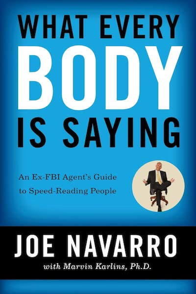 book summary - What Every Body Is Saying by Joe Navarro