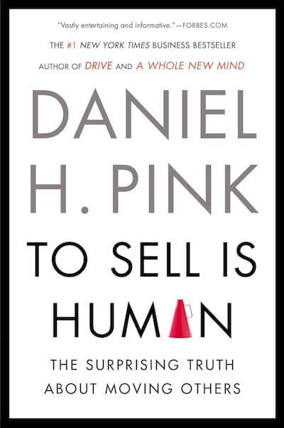book summary - To Sell Is Human by Daniel Pink