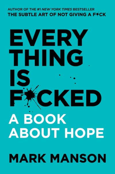 book summary - Everything is F*cked by Mark Manson