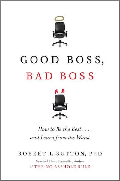book summary - Good Boss, Bad Boss by Robert I. Sutton