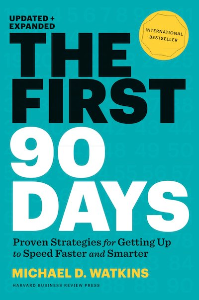 book summary - The First 90 Days by Michael D. Watkins