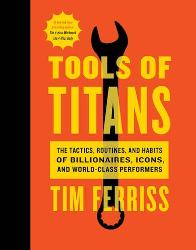 book summary - Tools of Titans by Tim Ferriss