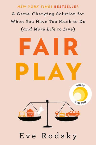 book summary - Fair Play by Eve Rodsky