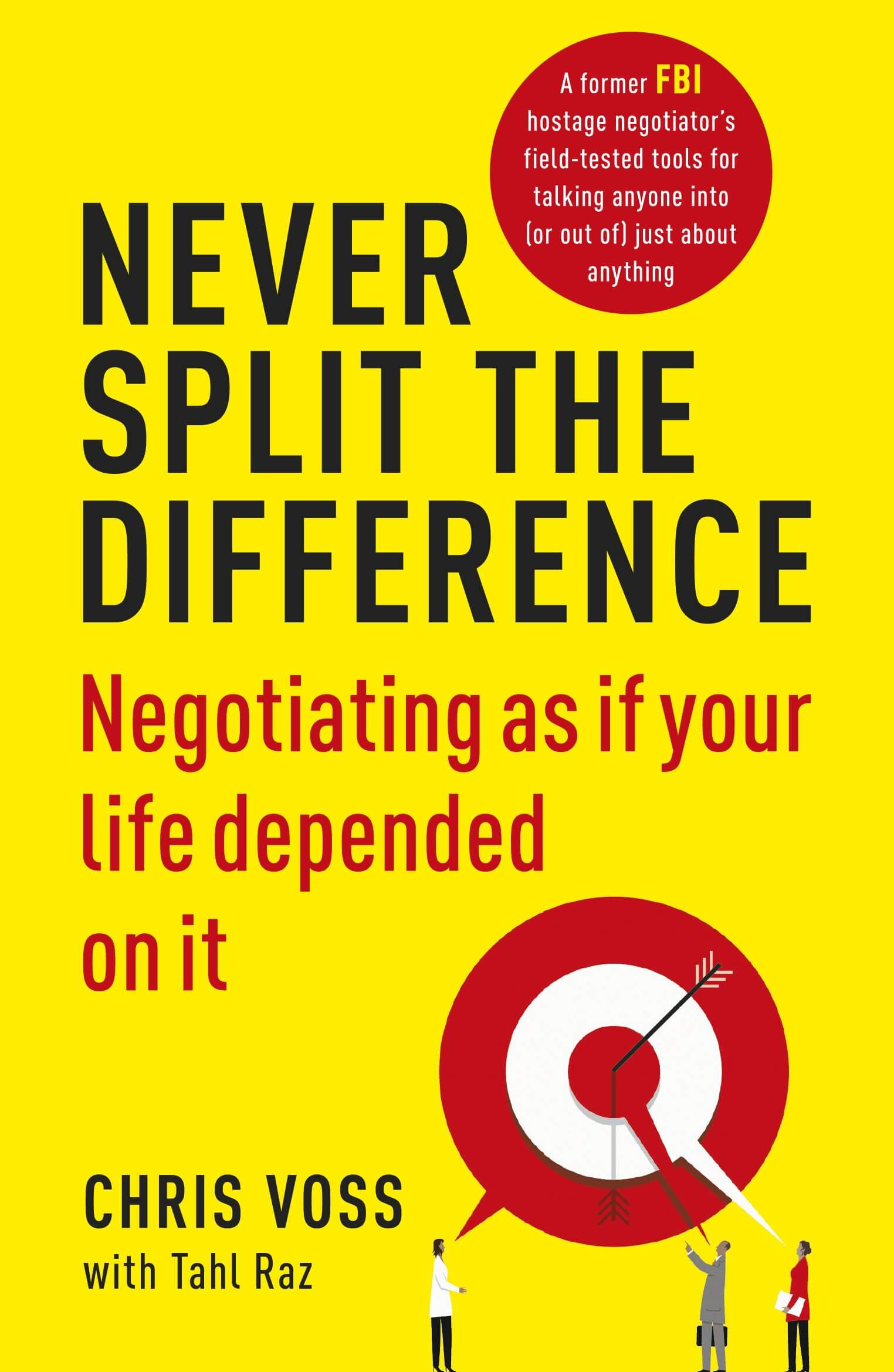 book summary - Never Split the Difference by Chris Voss & Tahl Raz