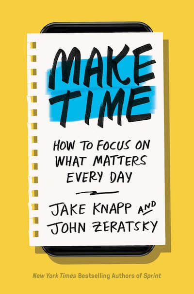 book summary - Make Time by Jake Knapp