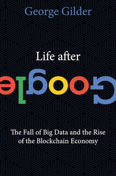 book summary - Life After Google by George Gilder