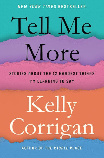 book summary - Tell Me More by Kelly Corrigan