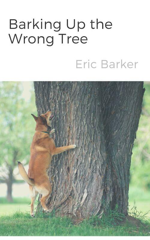 book summary - Barking Up the Wrong Tree by Eric Barker