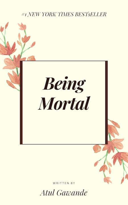 book summary - Being Mortal by Atul Gawande