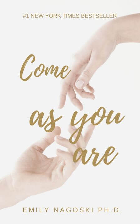 book summary - Come As You Are by Dr. Emily Nagoski