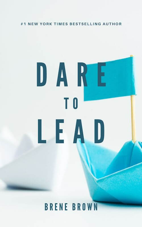 book summary - Dare to Lead by Brene Brown