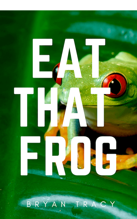 book summary - Eat That Frog by Bryan Tracy