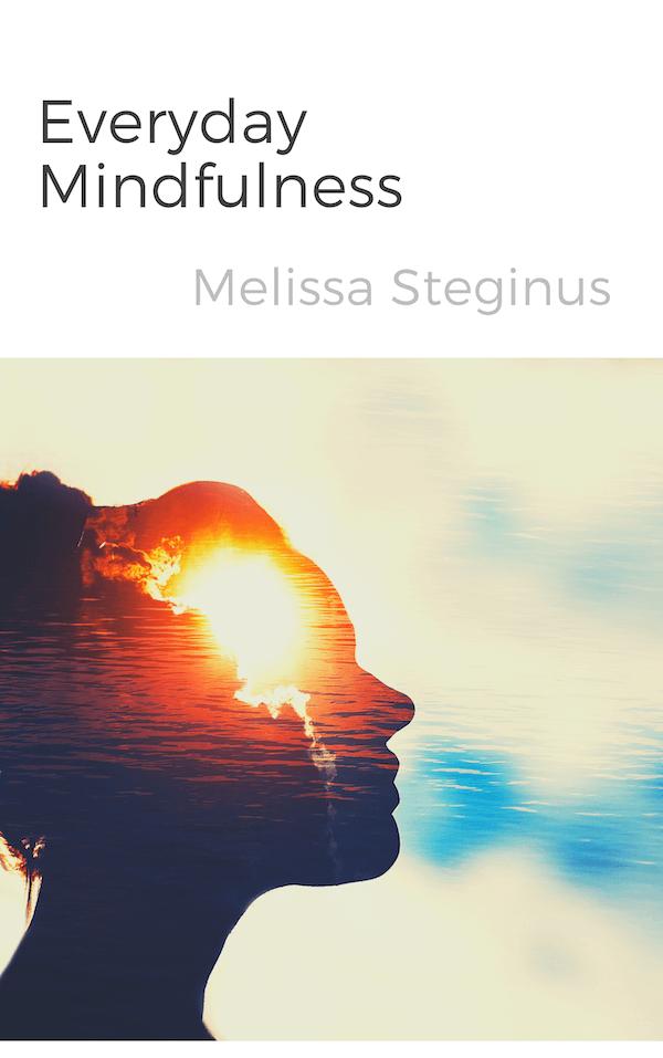 book summary - Everyday Mindfulness by Melissa Steginus