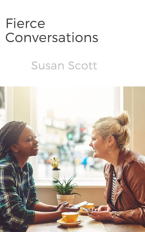 book summary - Fierce Conversations by Susan Scott