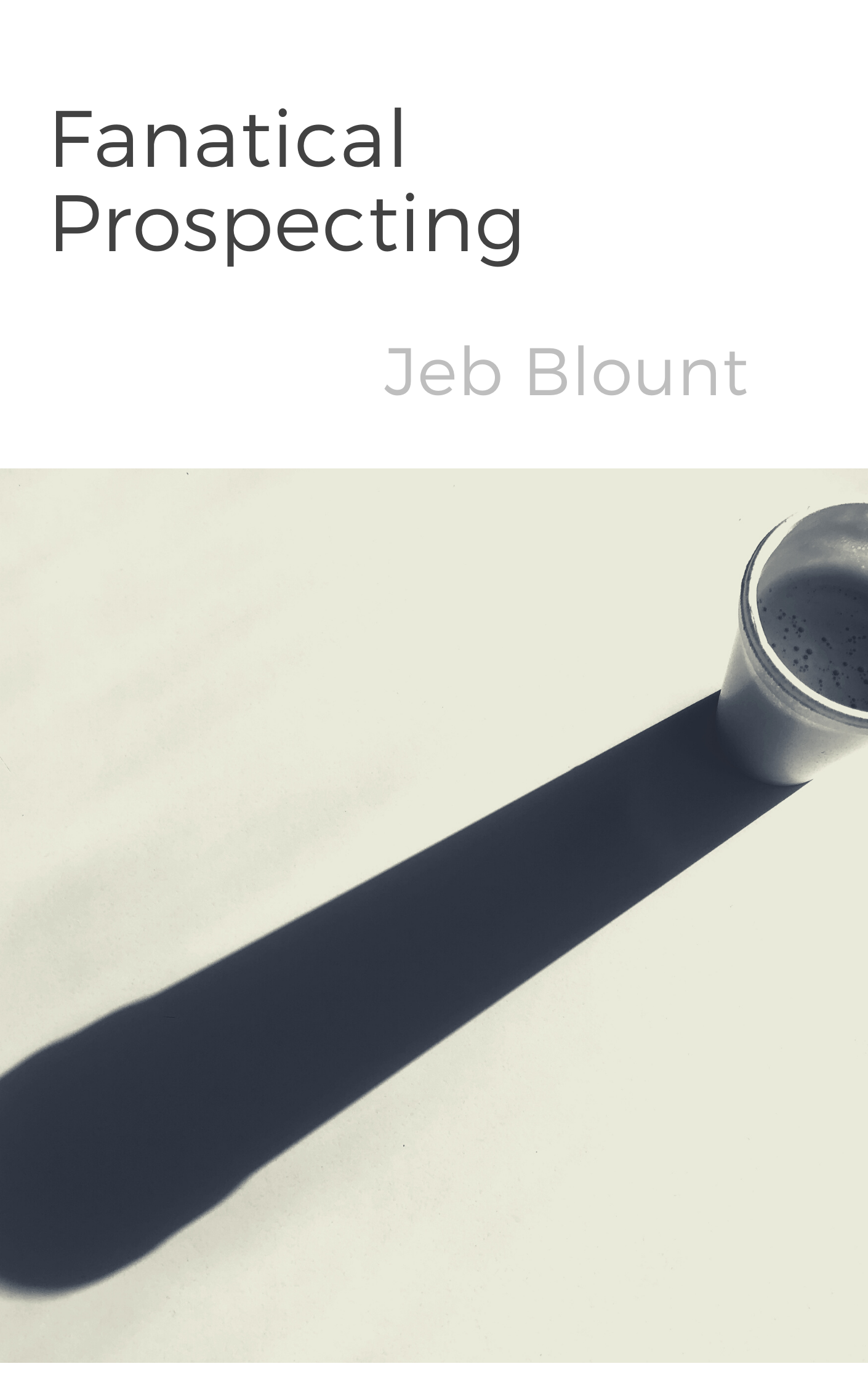 book summary - Fanatical Prospecting by Jeb Blount